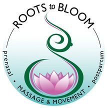 Roots to Bloom - Prenatal and Postpartum Massage
